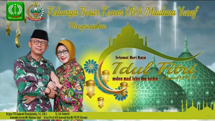 Danrem 064/MY Brigjen TNI Gumuruh Winardjatmiko: Selamat Hari Raya Idul Fitri 1442 H Bagi Umat Islam di Banten